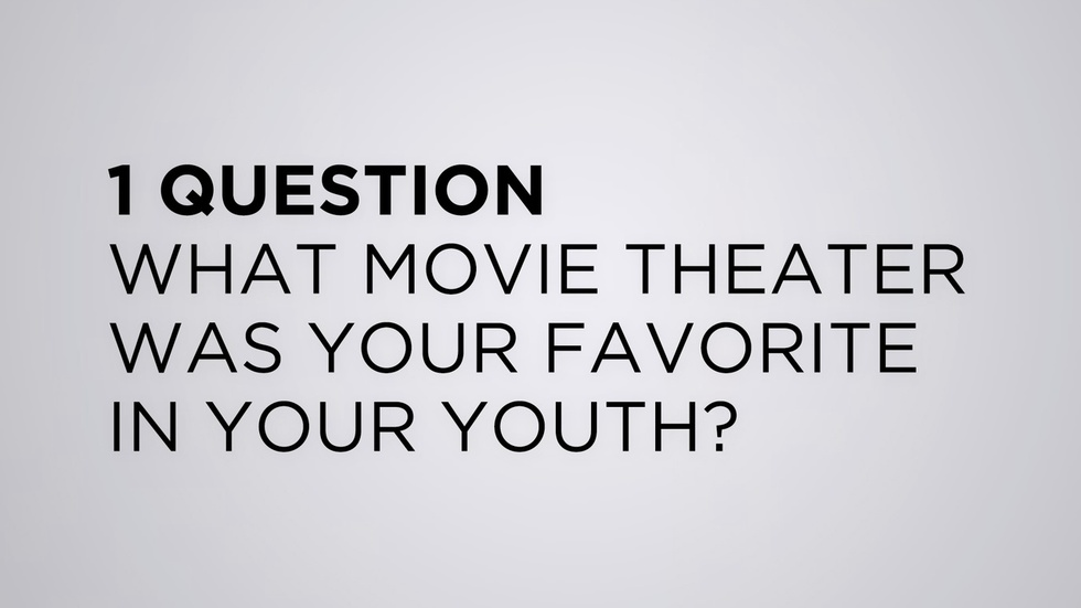 Ask the Filmmakers: What Movie Theater Was Your Favorite in Your Youth?