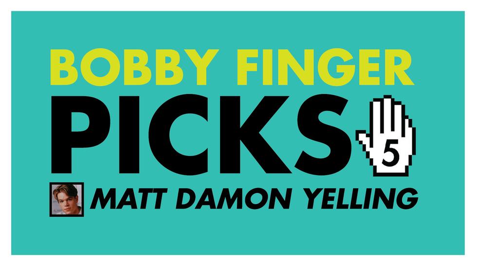 Bobby Finger Picks 5: The Best Clips of Matt Damon Yelling
