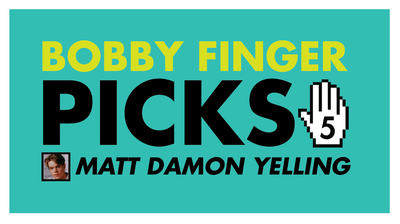 Bobby Finger Picks 5: The Best Clips of Matt Damon Yelling