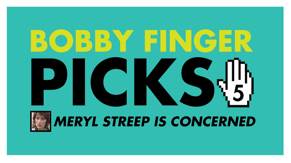 Bobby Finger Picks 5: Meryl Streep is Concerned