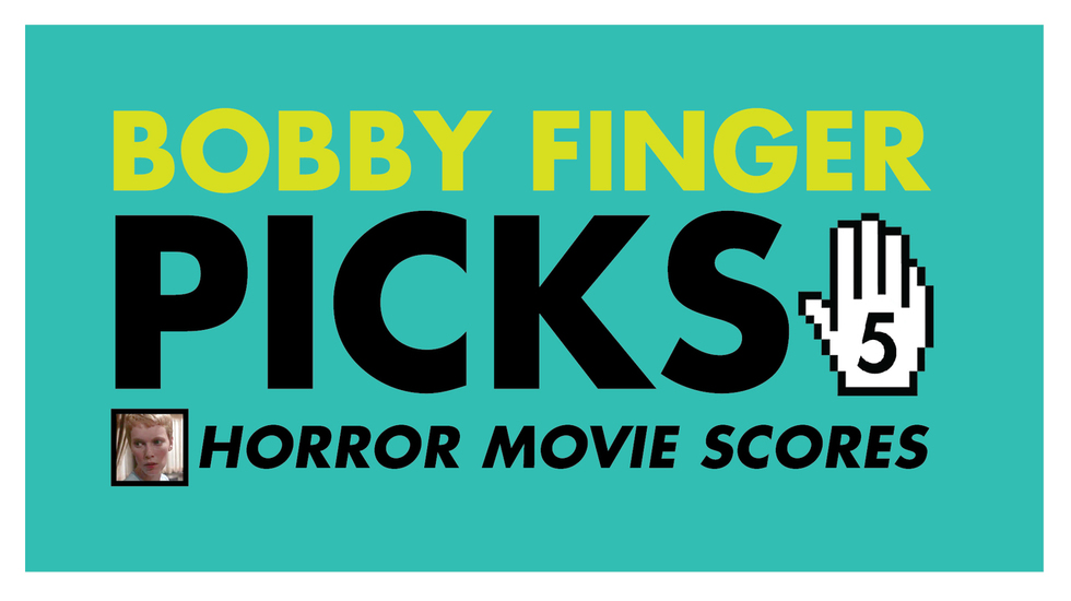 Bobby Finger Picks 5: Horror Movie Scores
