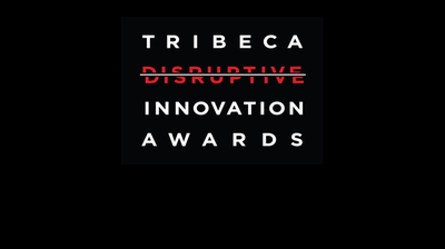 5 Tribeca Disruptive Innovation Awards Honorees You Should Have on Your Radar