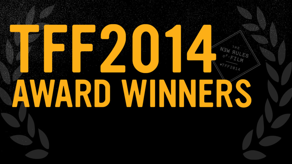 Here Are Your TFF 2014 Award Winners