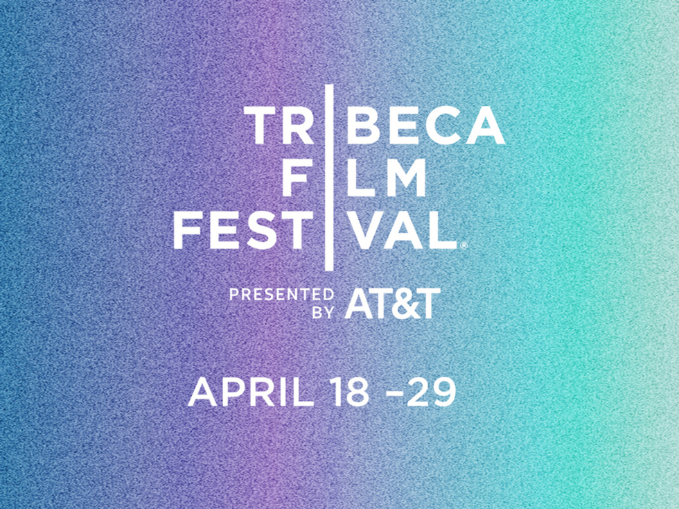 The 2018 Tribeca Film Festival Announces Dates and Call for Submissions