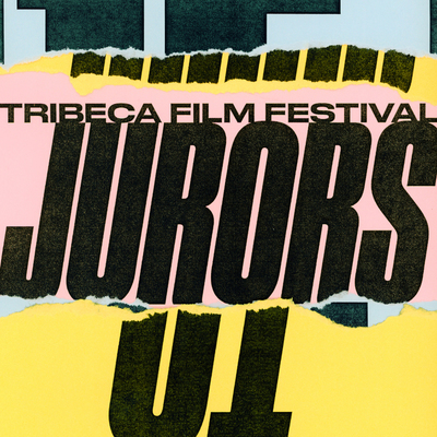 They'll Be Watching: Presenting Tribeca's 2018 Jurors