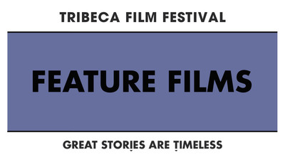 A Cinematic Celebration: Announcing the Feature Film Lineup for the 2019 Tribeca Film Festival