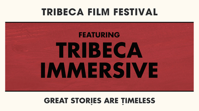 More than Meets the Eye: Announcing the Tribeca Immersive Lineup at Tribeca 2019