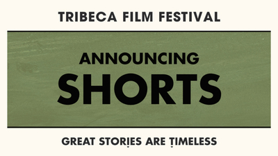 Short Form, No Limits: Here are Tribeca's 2019 Short Film Selections