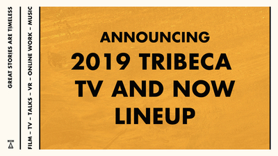 Golden Age: Announcing the 2019 Editions of Tribeca TV and Tribeca N.O.W.