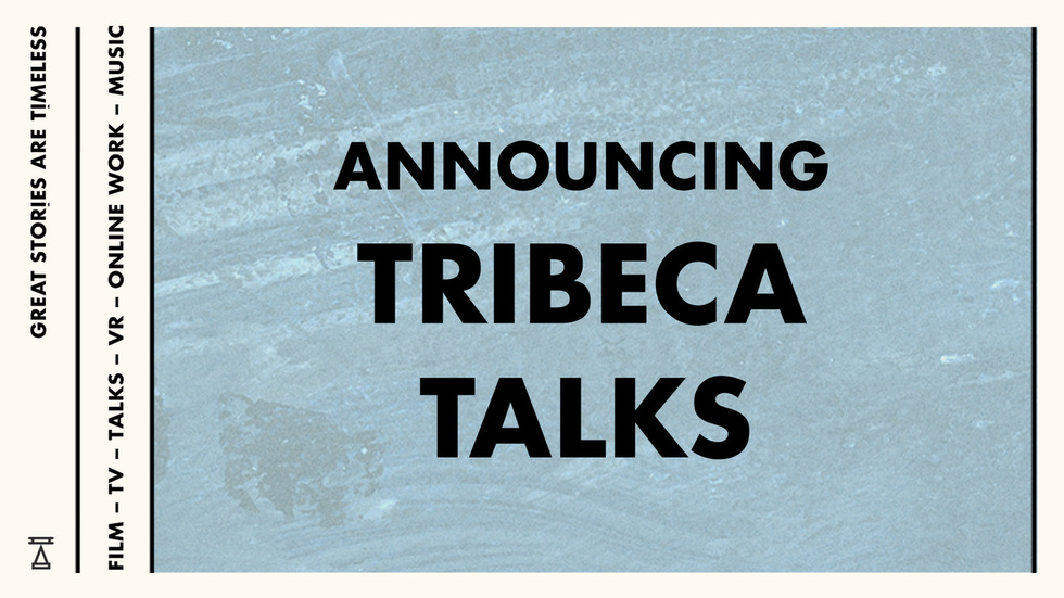Making Conversation: Here is Tribeca's 2019 Tribeca Talks Lineup