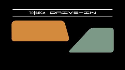 Tribeca Drive-In