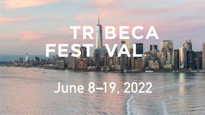 BIG NEWS: Tribeca Announces 2022 Festival & Submission Dates