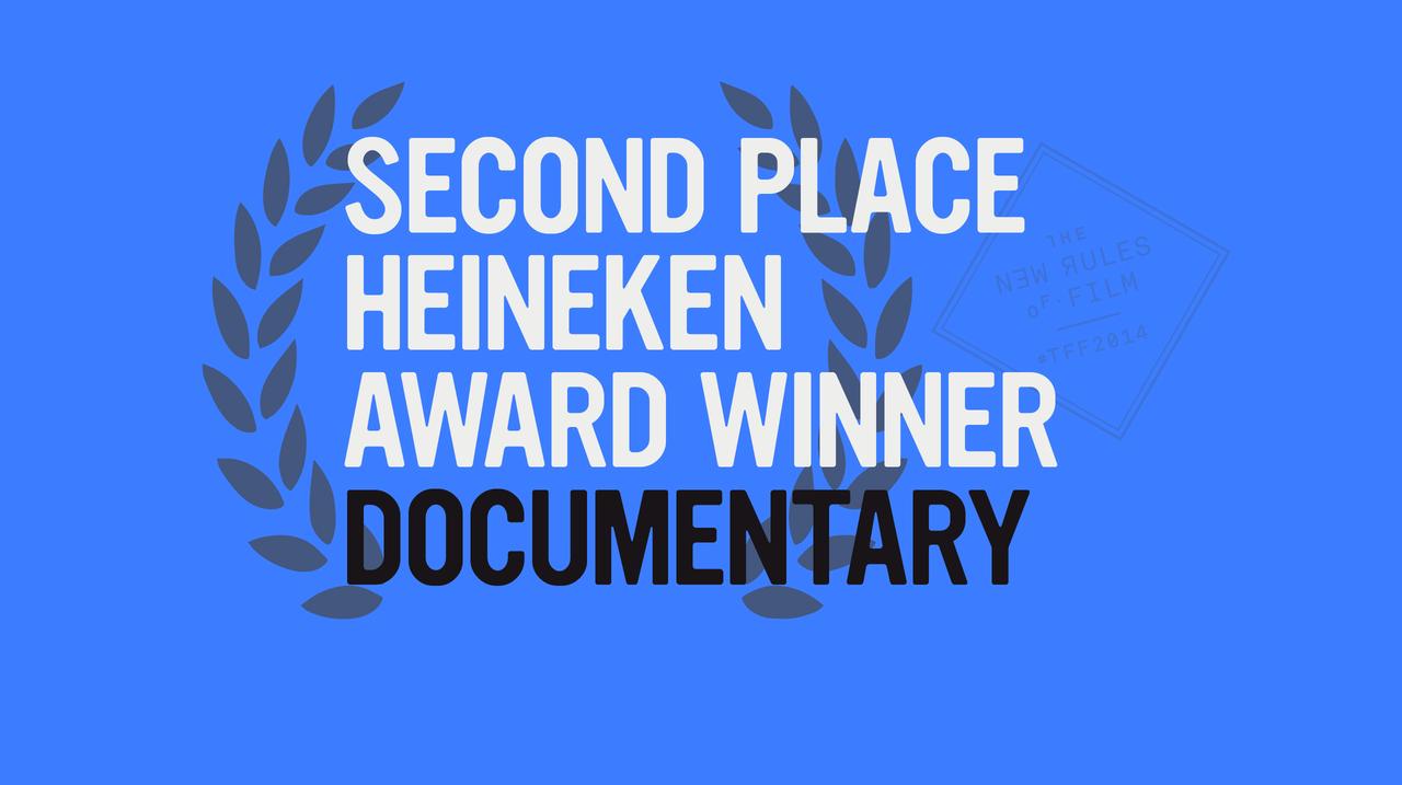 Second Place Heineken Award Winner – Documentary