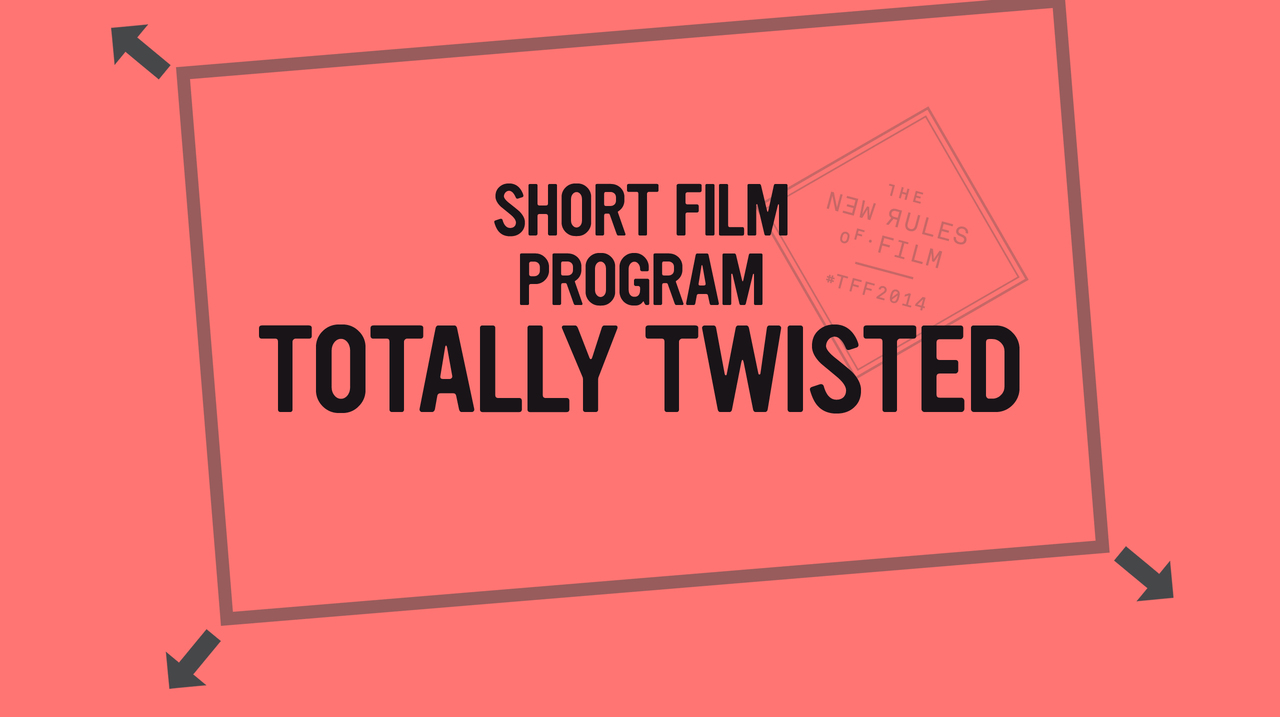 Shorts: Totally Twisted