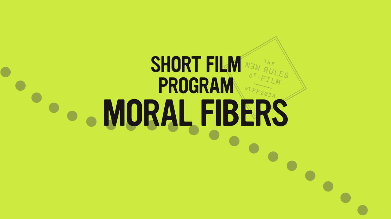 Shorts: Moral Fibers