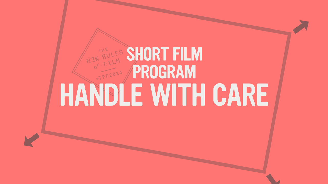 Shorts: Handle With Care