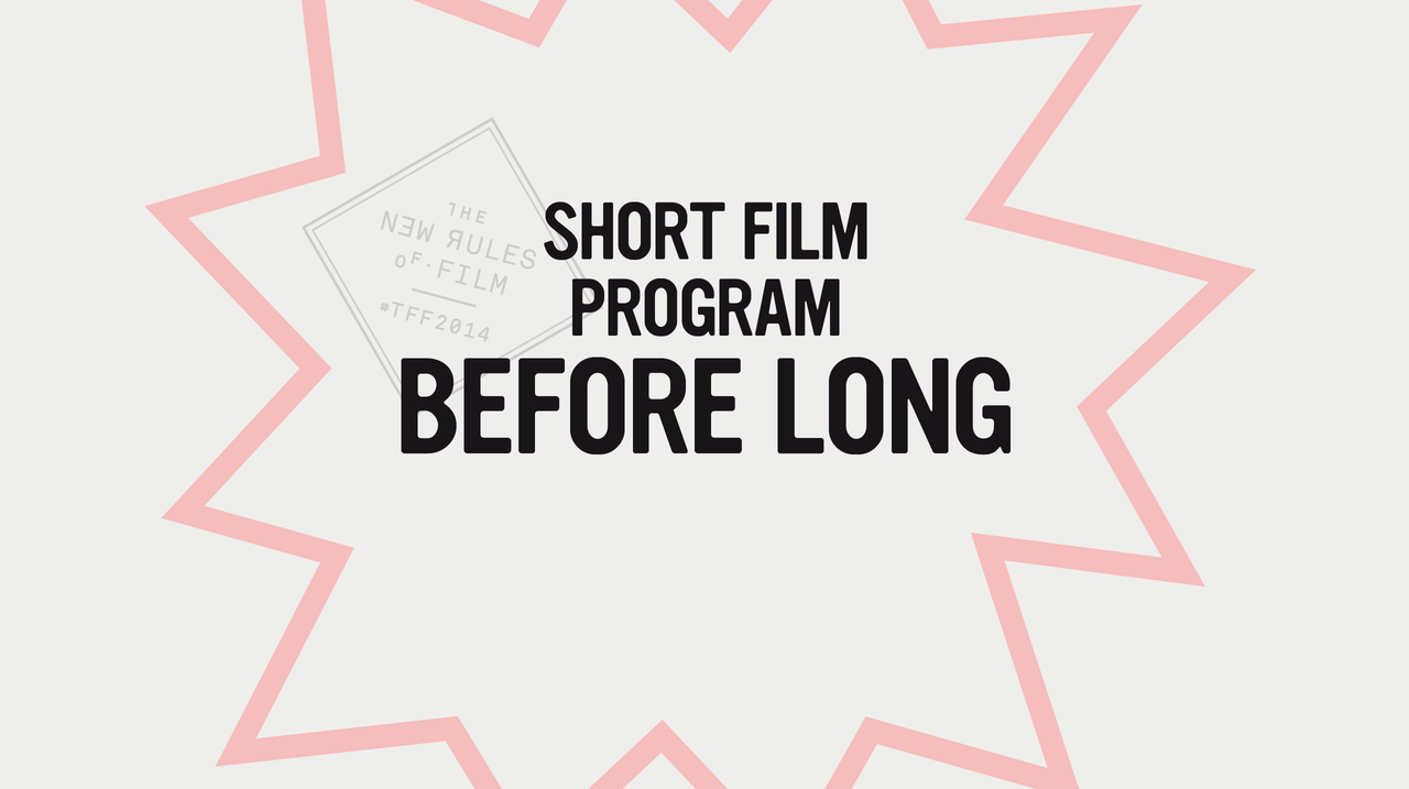 Shorts: Before Long