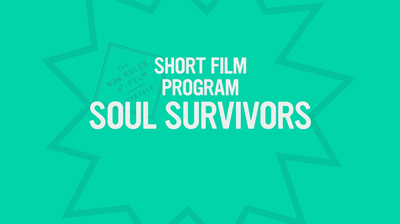 Shorts: Soul Survivors