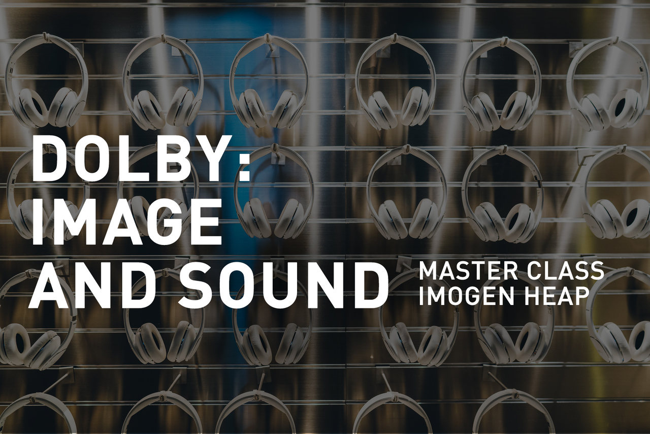 Tribeca Talks: Master Class - Dolby: Image and Sound Master Class with Imogen Heap