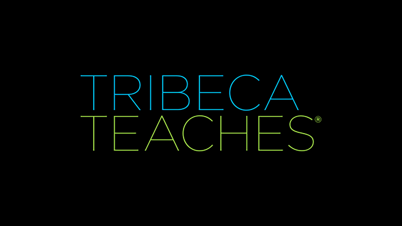 Tribeca Film Institute: Tribeca Teaches® Showcase