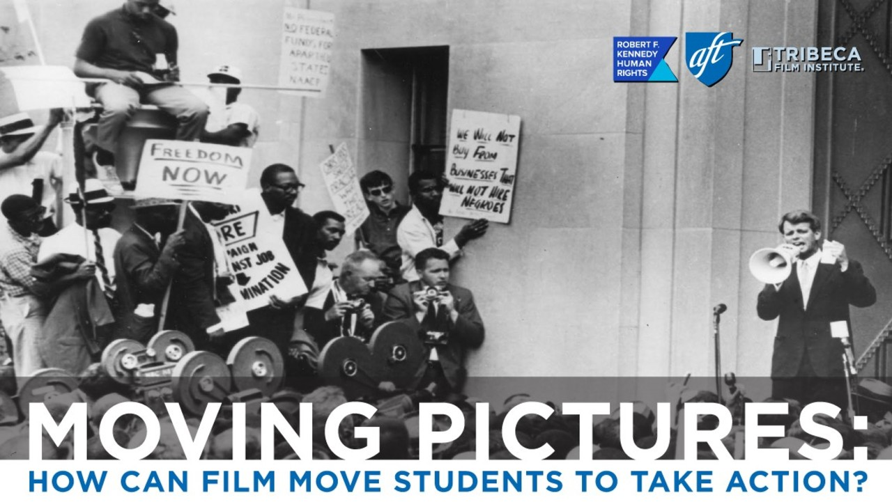 Tribeca Film Institute: Moving Pictures: How Can Film Move Students to Take Action?