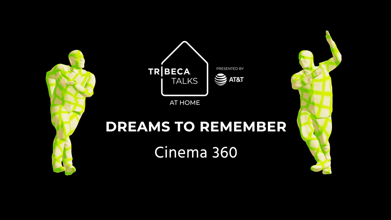 Tribeca Talks: At Home – Cinema360 Panel: Dreams to Remember