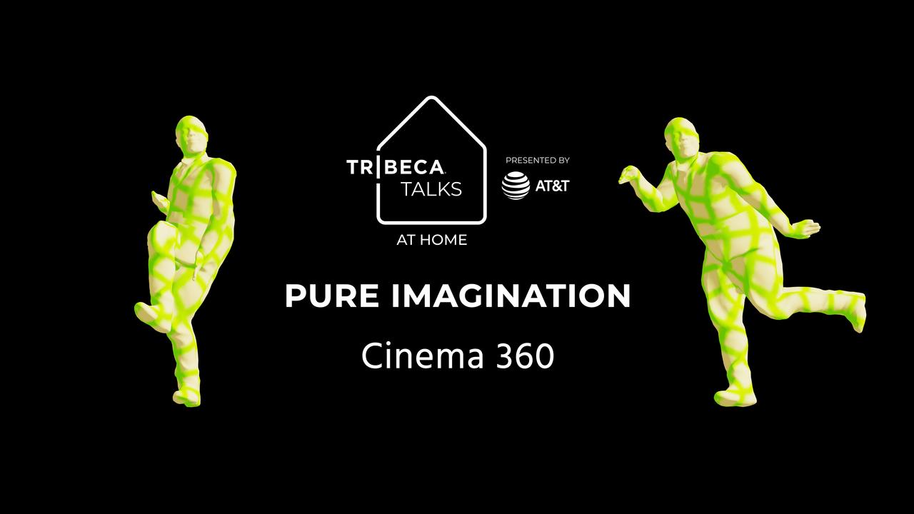 Tribeca Talks: At Home – Cinema360 Panel: Pure Imagination