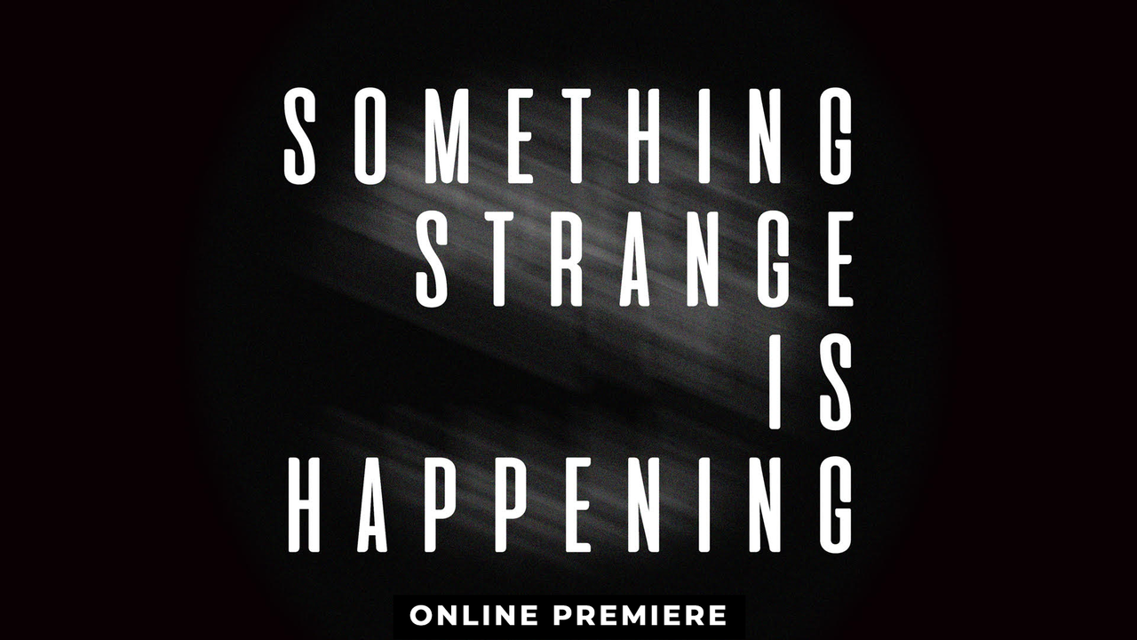Something Strange Is Happening