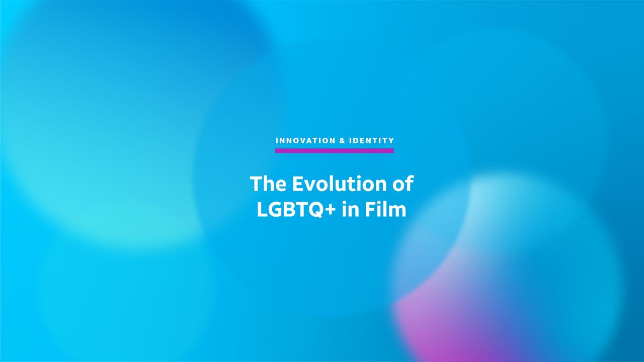 Innovation and Identity: The Evolution of LBGTQ+ Representation in Film
