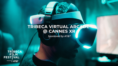 Tribeca Virtual Arcade @ Cannes XR