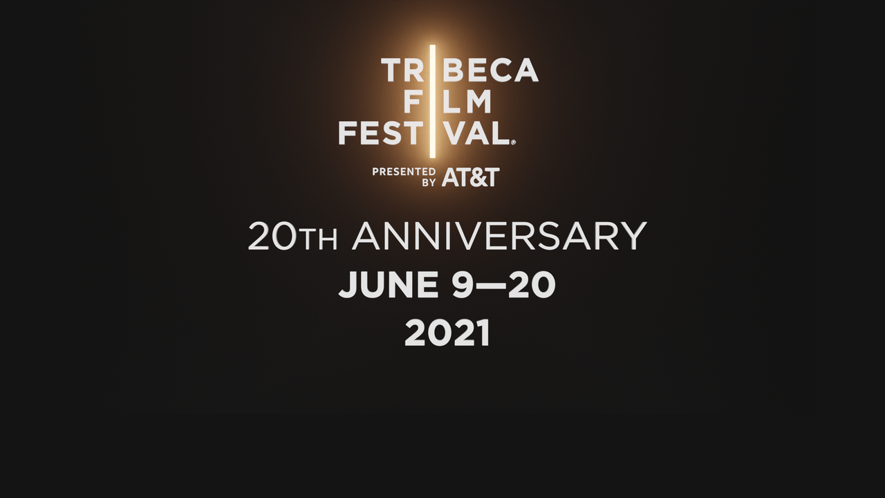 The 2021 Tribeca Film Festival Announces Dates and Call for Submissions