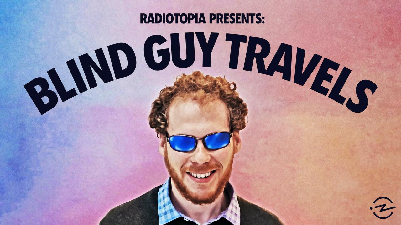 Blind Guy Travels