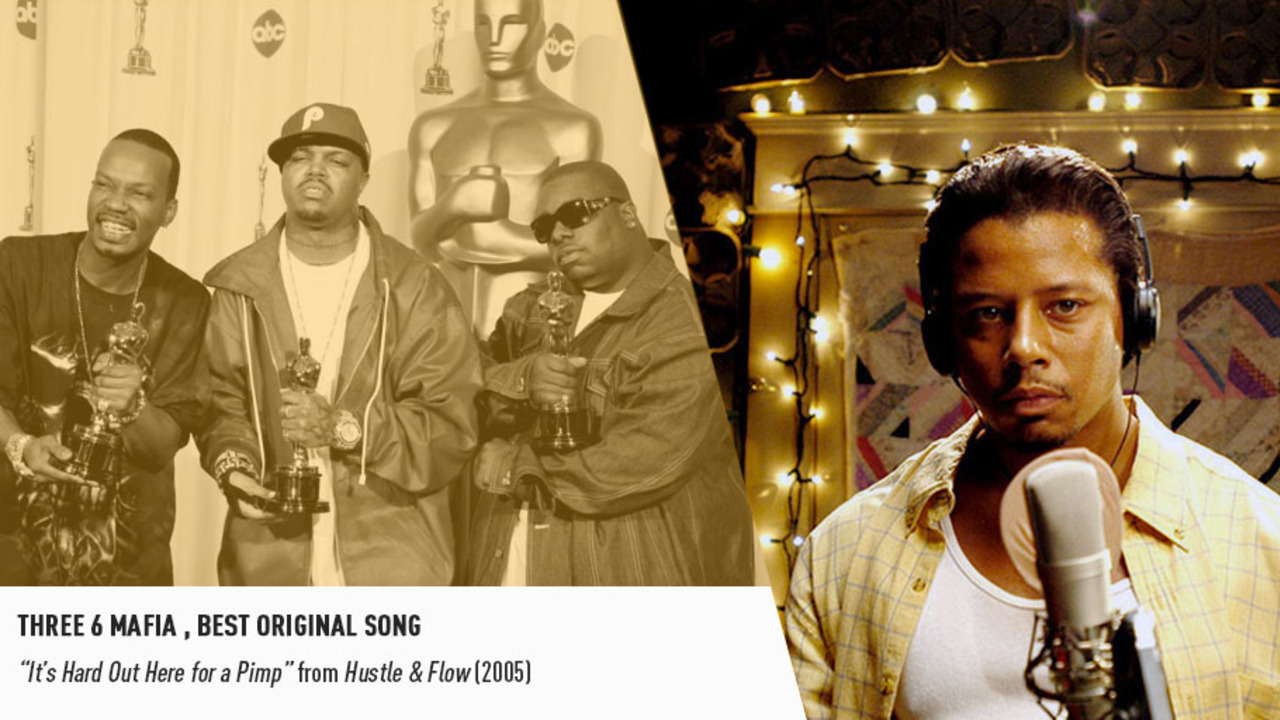 "In 2006, Three 6 Mafia earned Oscars for penning HUSTLE & FLOW's ""It's Hard Out Here for a Pimp."""